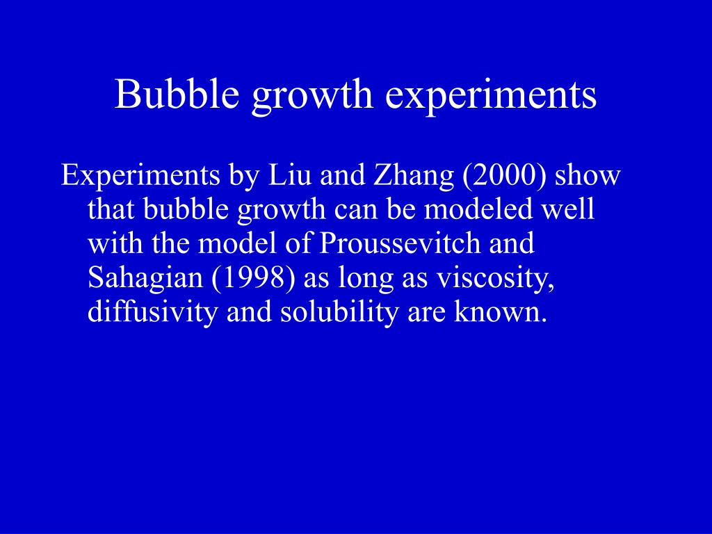 Bubble growth experiments