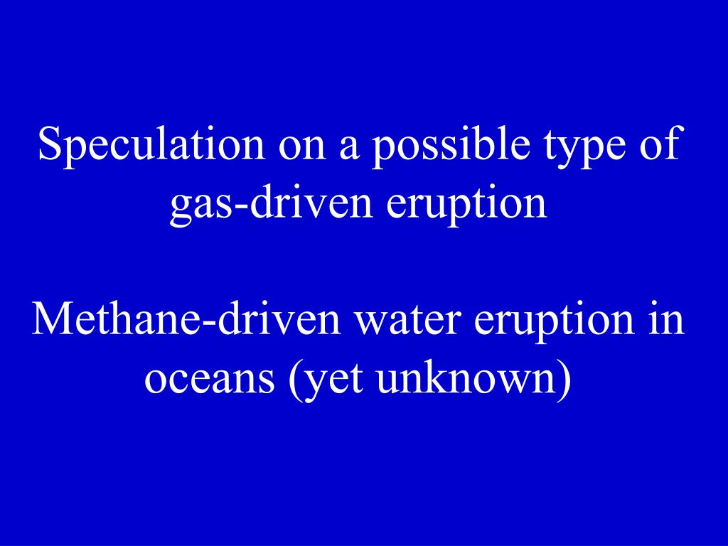 Speculation on a possible type of gas-driven eruption