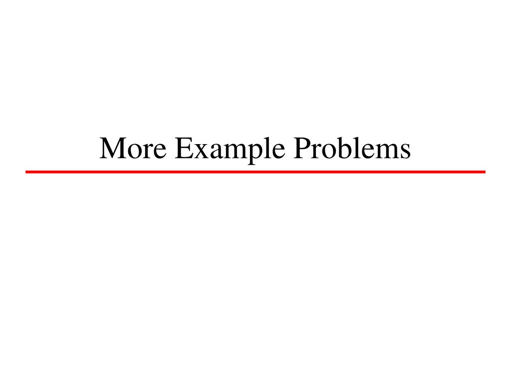 More Example Problems