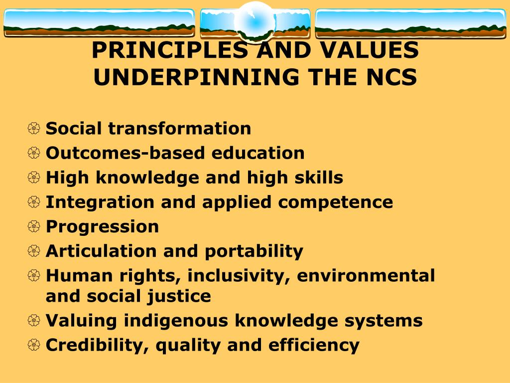 PRINCIPLES AND VALUES  UNDERPINNING THE NCS