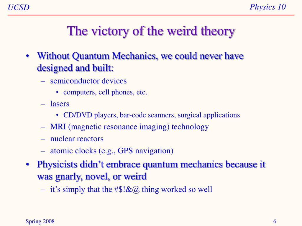 The victory of the weird theory