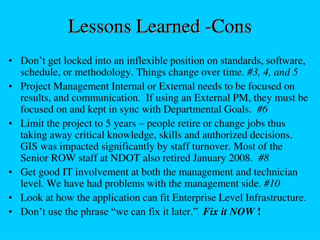 Lessons Learned -Cons