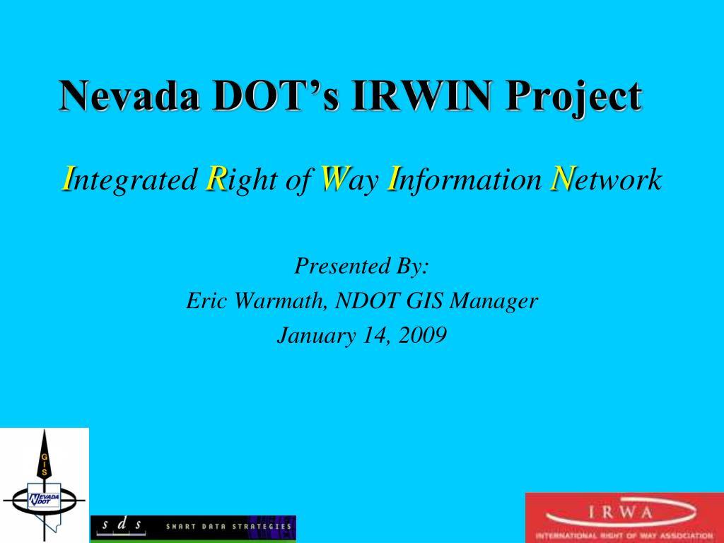 Nevada DOT's IRWIN Project