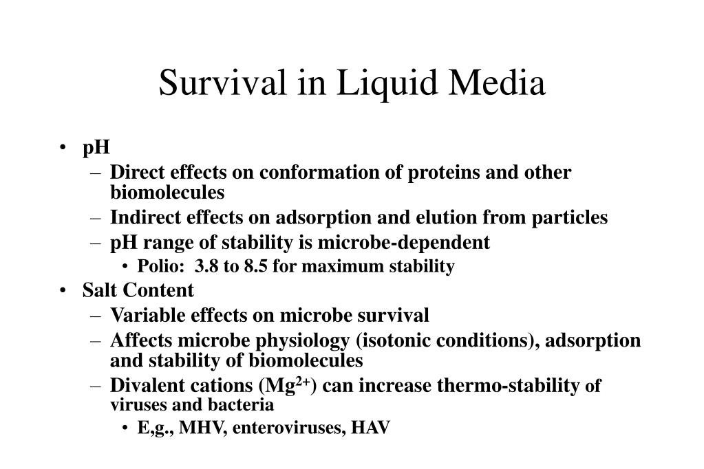 Survival in Liquid Media