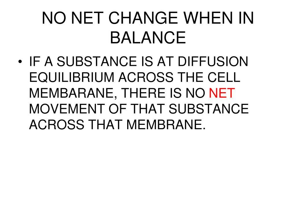 NO NET CHANGE WHEN IN BALANCE