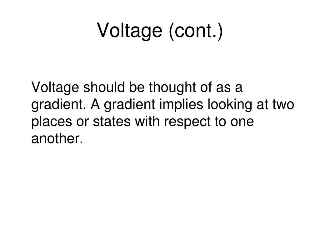 Voltage (cont.)