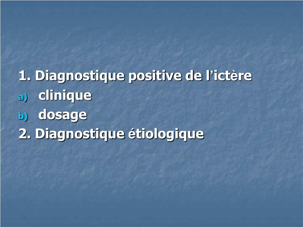 1. Diagnostique positive de l