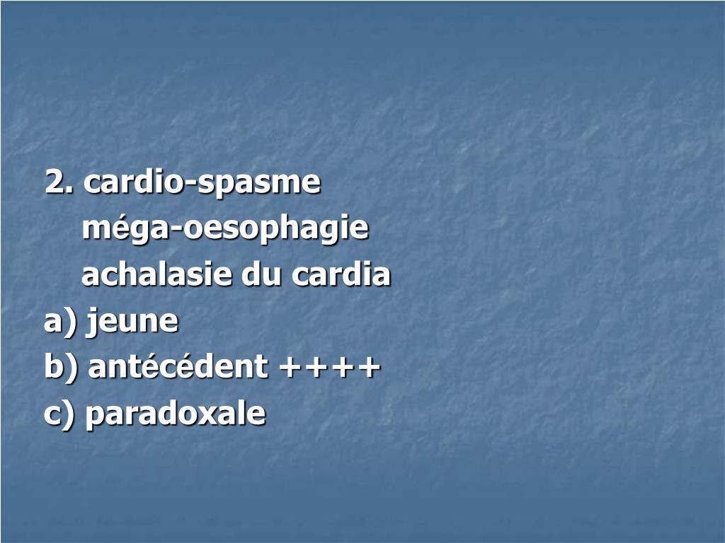 2. cardio-spasme