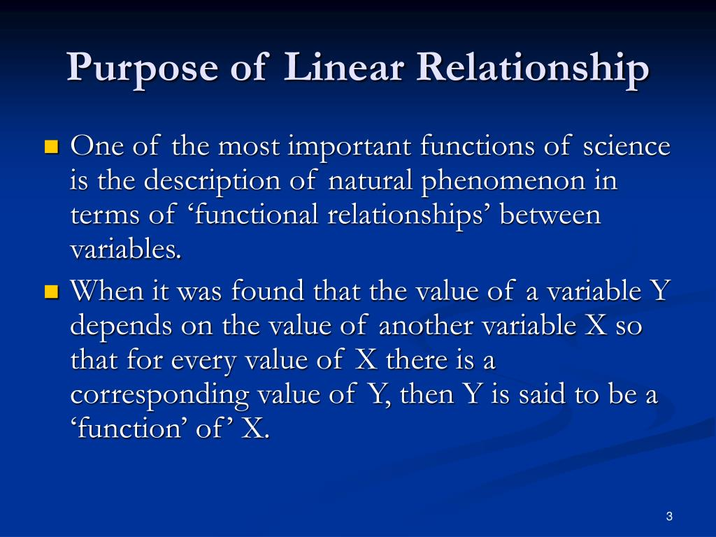 Purpose of Linear Relationship
