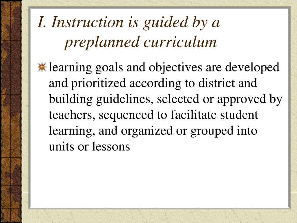 I. Instruction is guided by a preplanned curriculum