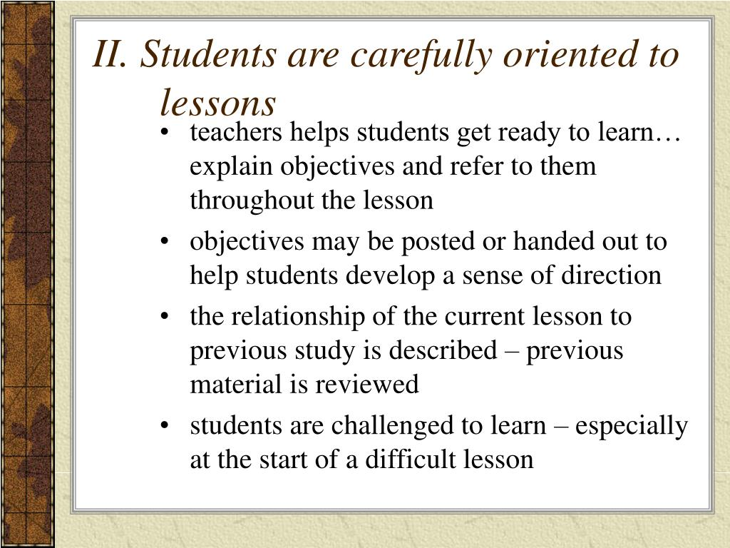 II. Students are carefully oriented to lessons