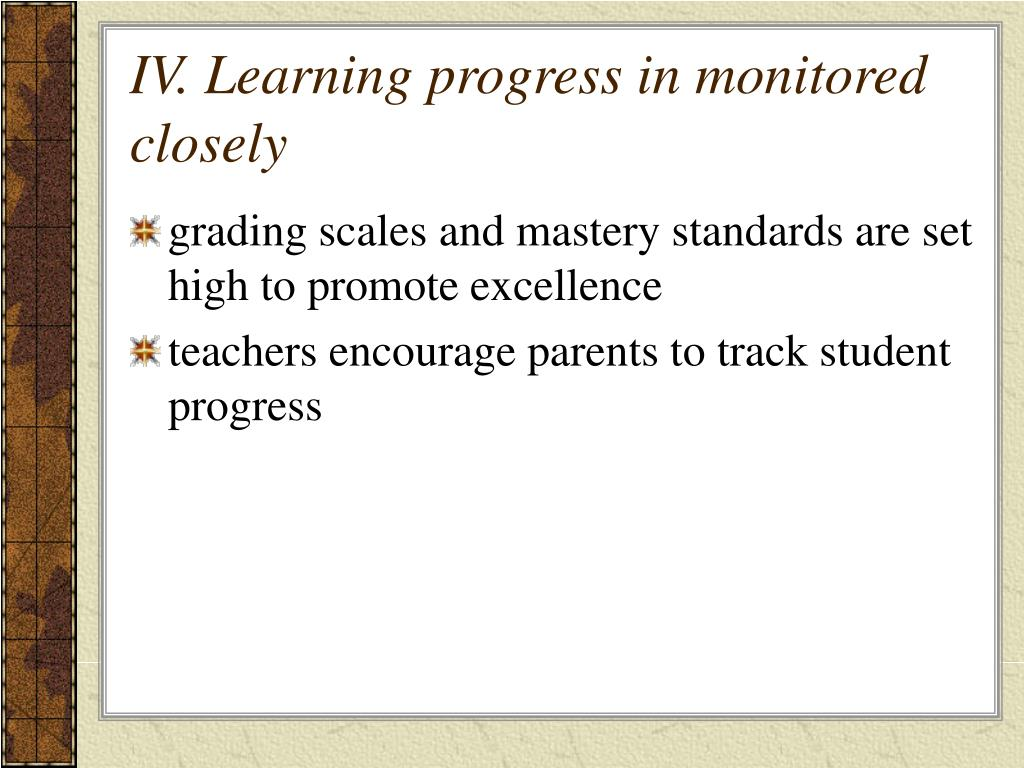 IV. Learning progress in monitored closely