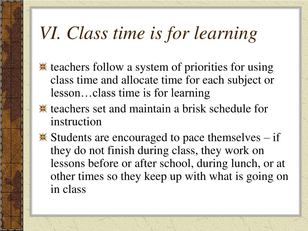 VI. Class time is for learning
