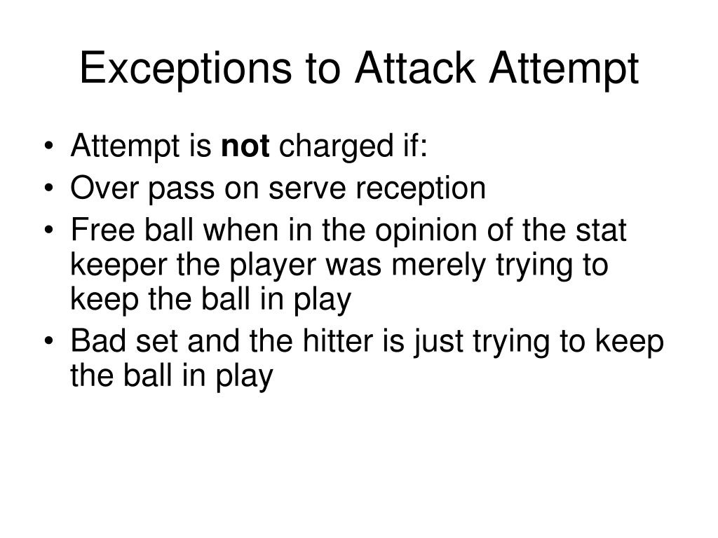 Exceptions to Attack Attempt