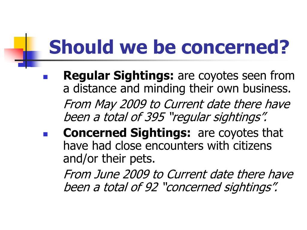Should we be concerned?