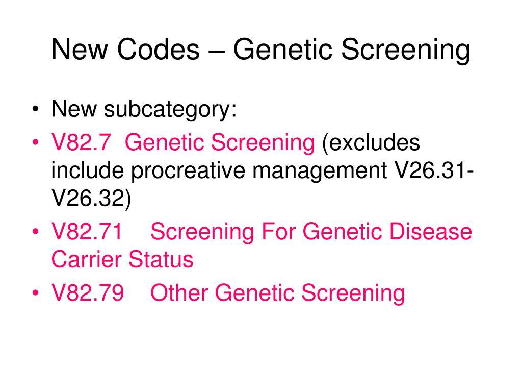 New Codes – Genetic Screening