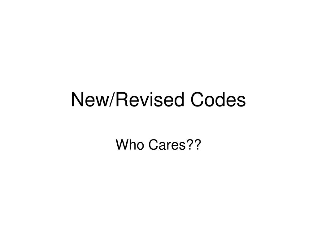 New/Revised Codes