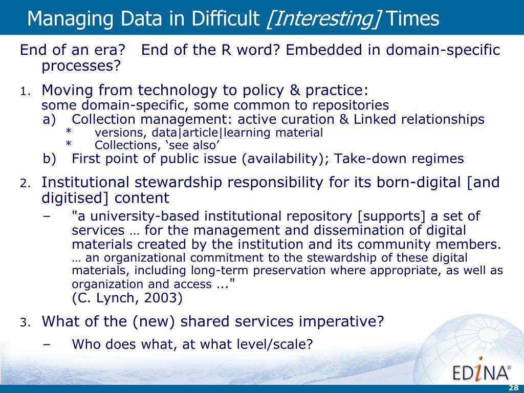 Managing Data in Difficult