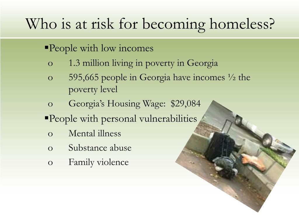 Who is at risk for becoming homeless?