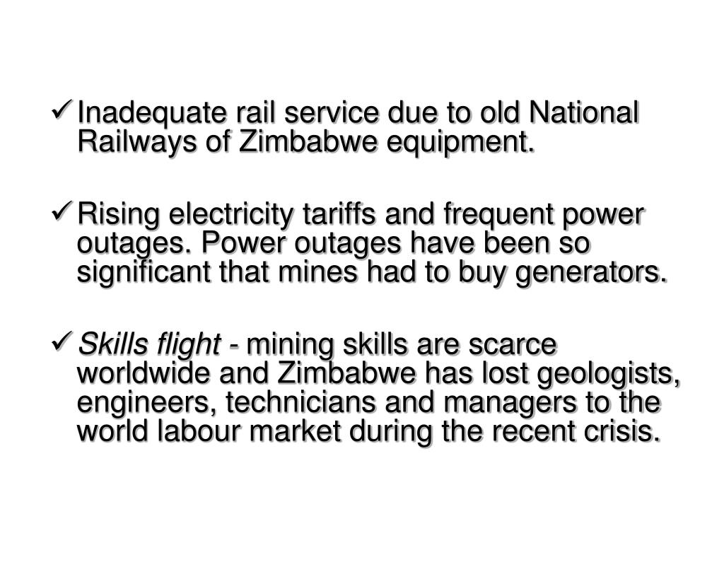 Inadequate rail service due to old National Railways of Zimbabwe equipment.