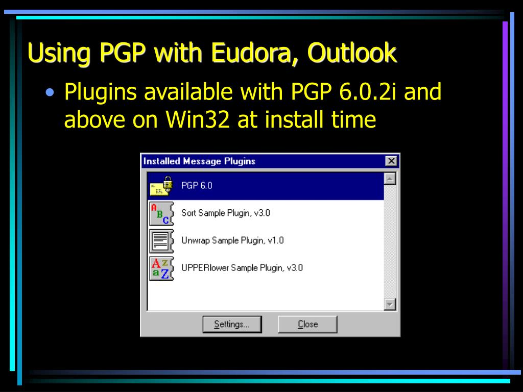 Using PGP with Eudora, Outlook