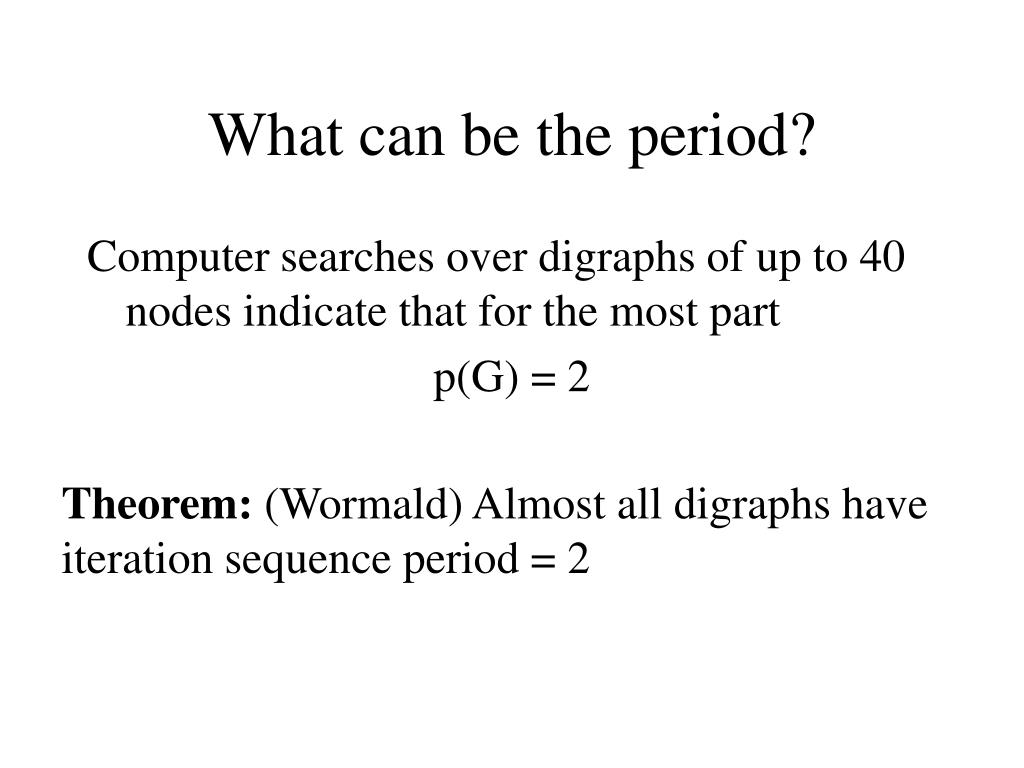 What can be the period?
