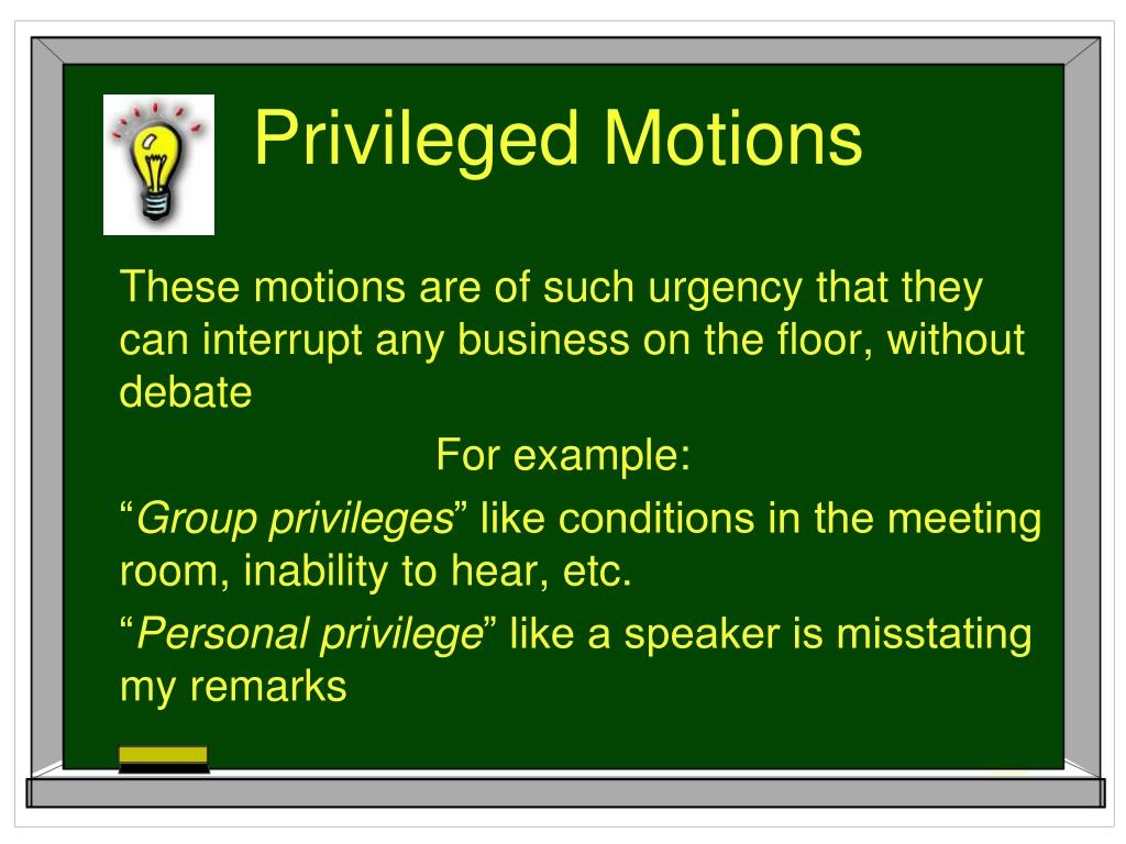Privileged Motions