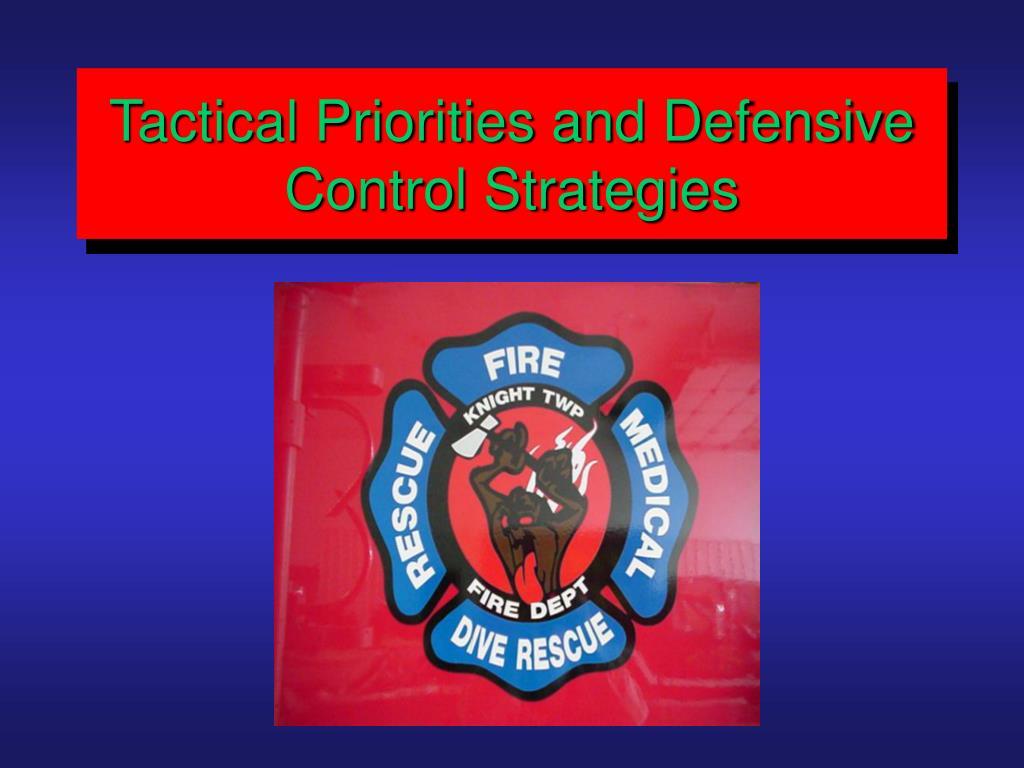 Tactical Priorities and Defensive Control Strategies