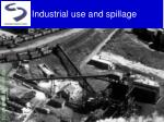 industrial use and spillage