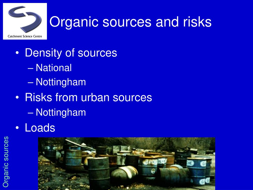 Organic sources and risks