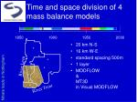time and space division of 4 mass balance models