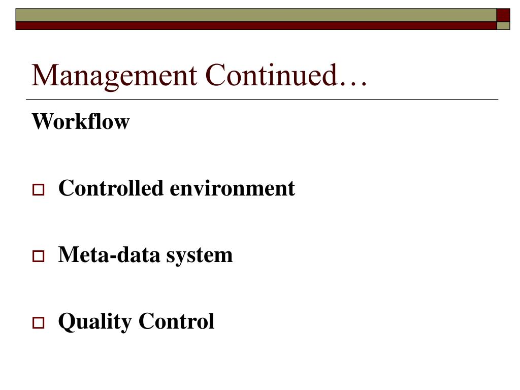 Management Continued…