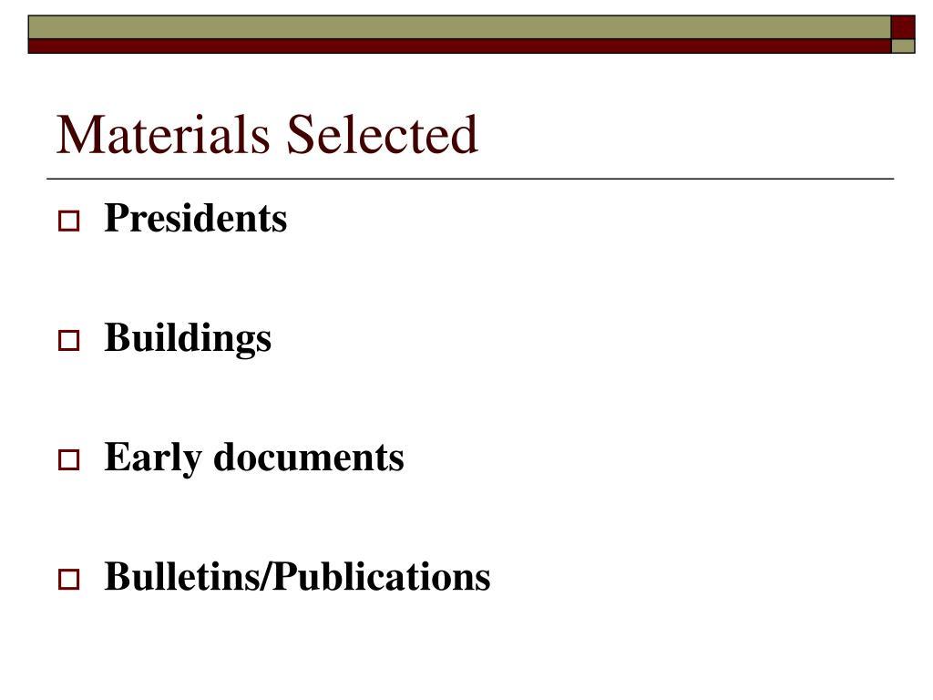 Materials Selected