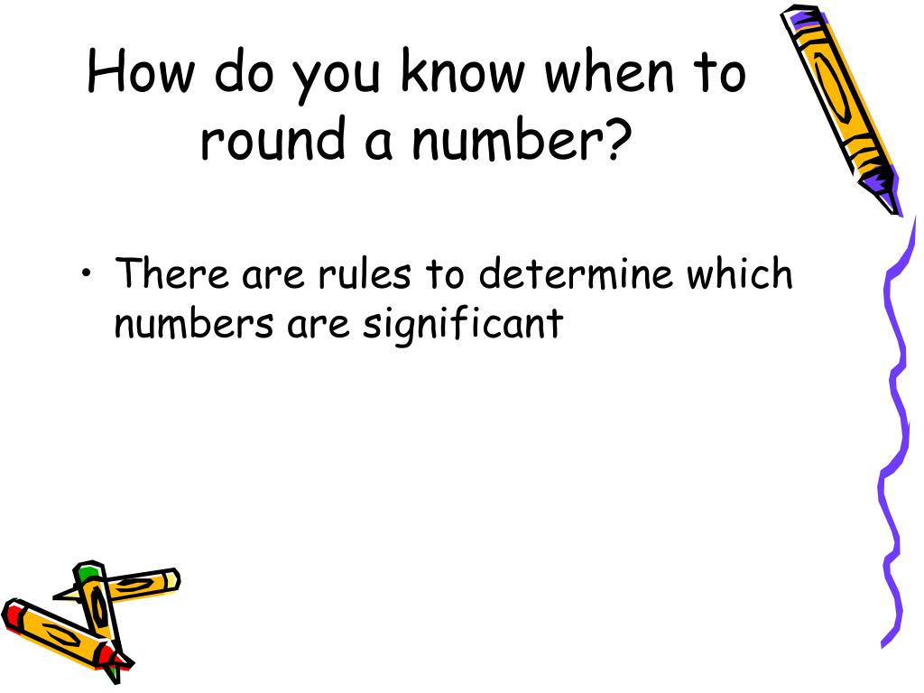 How do you know when to round a number?