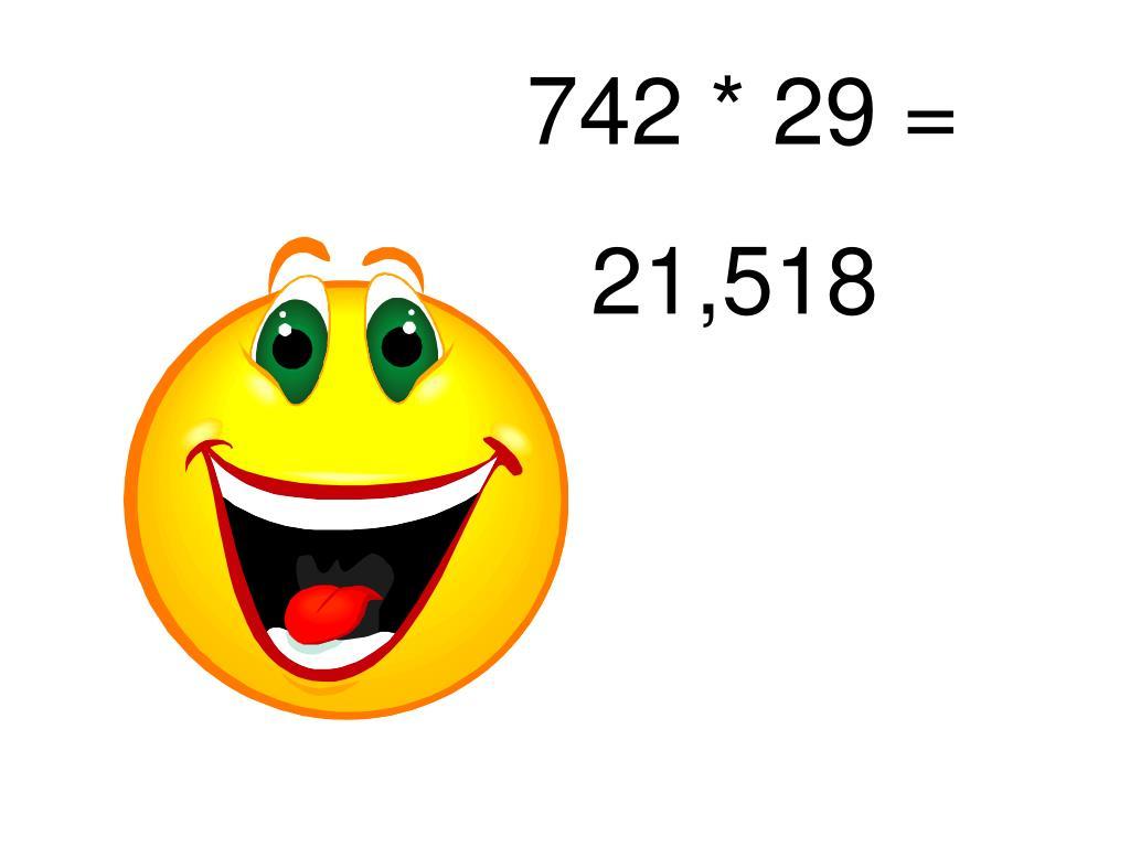 742 * 29 =