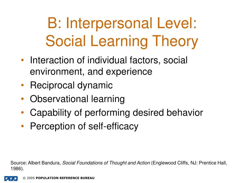 B: Interpersonal Level: