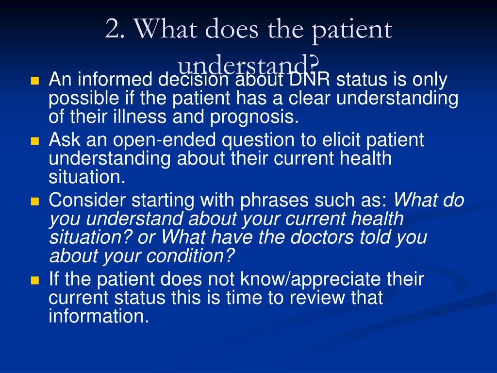 2. What does the patient understand?