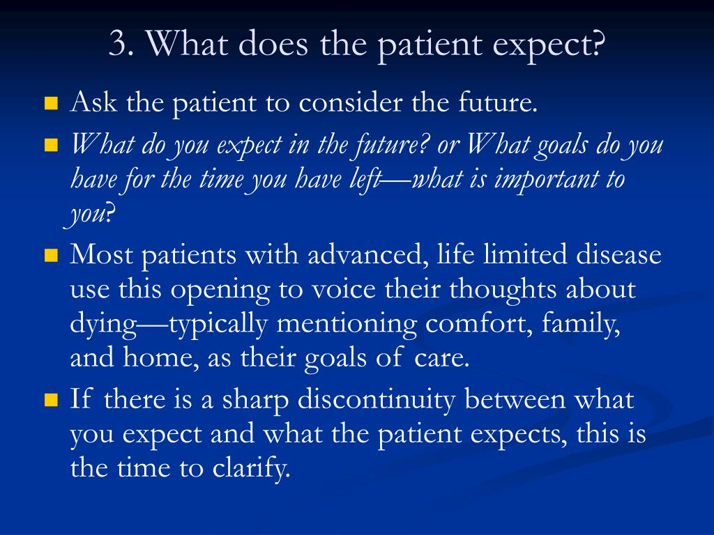 3. What does the patient expect?