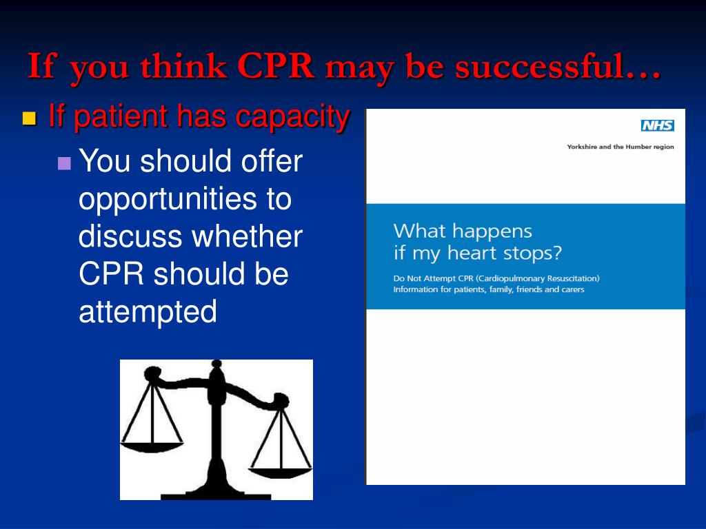 If you think CPR may be successful…