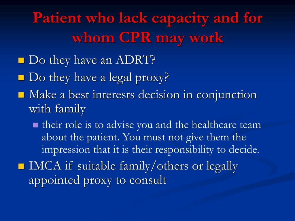 Patient who lack capacity and for whom CPR may work