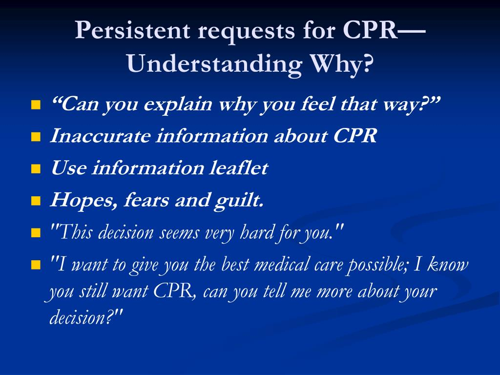 Persistent requests for CPR—Understanding Why?