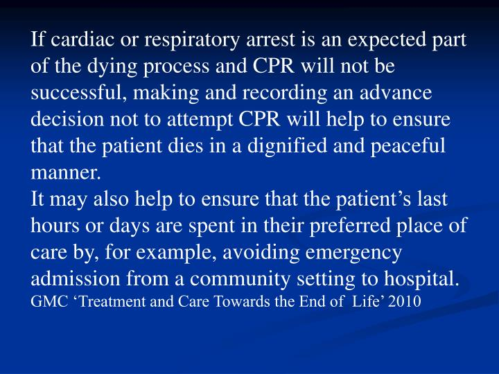 If cardiac or respiratory arrest is an expected part of the dying process and CPR will not be succes...
