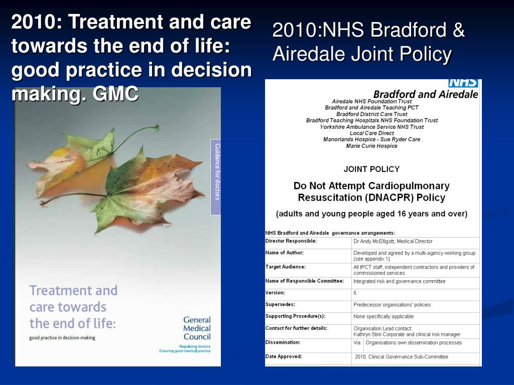 2010: Treatment and care towards the end of life: good practice in decision making. GMC