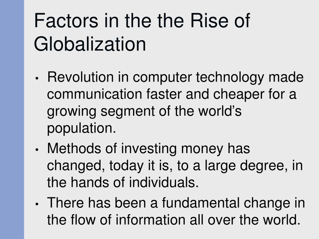 Factors in the the Rise of Globalization