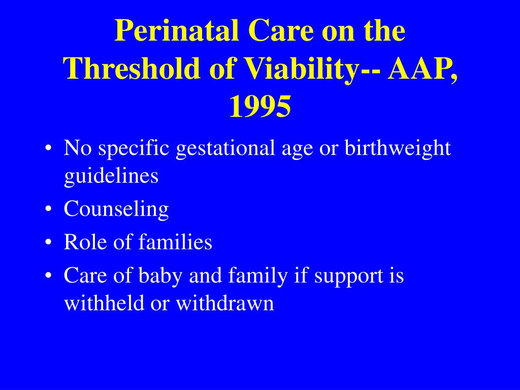 Perinatal Care on the Threshold of Viability-- AAP, 1995