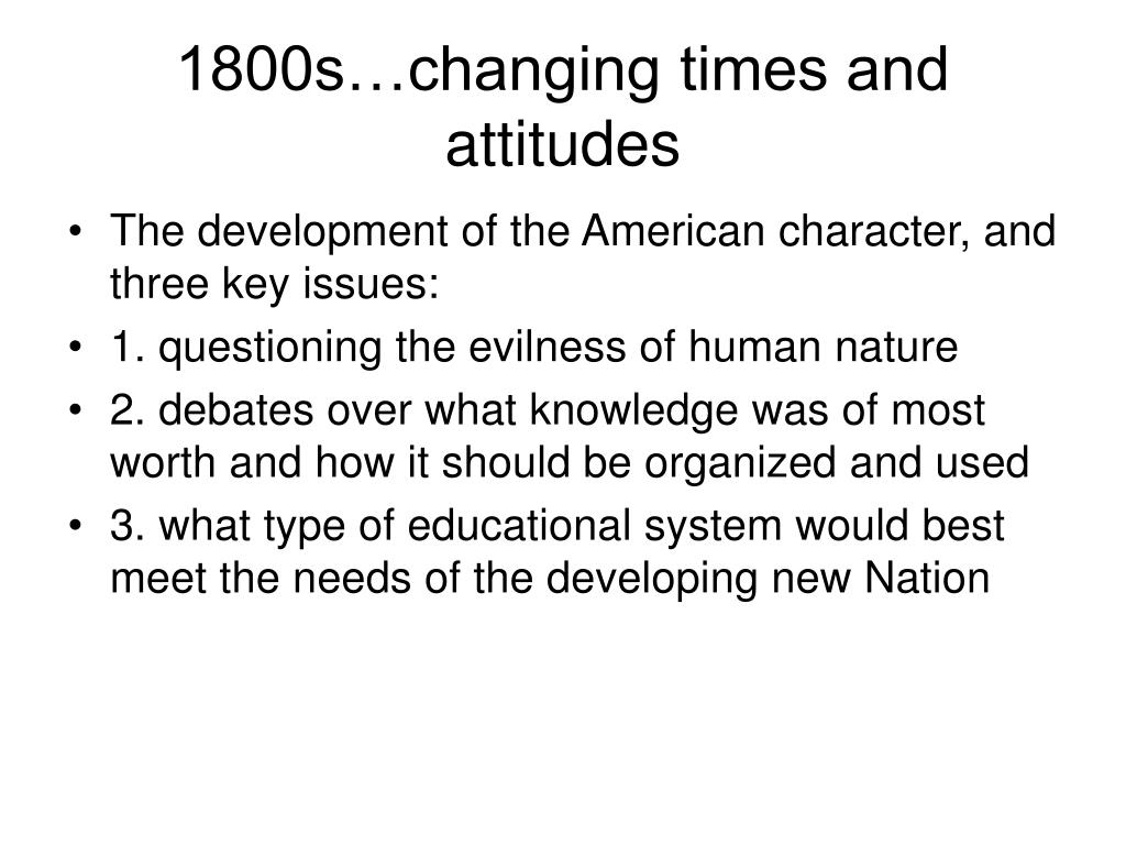 1800s…changing times and attitudes