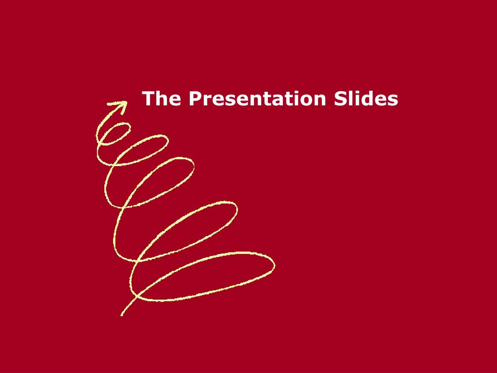The Presentation Slides