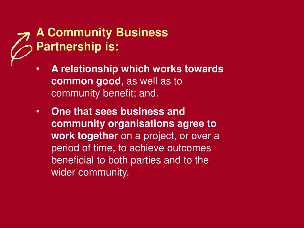 A Community Business Partnership is: