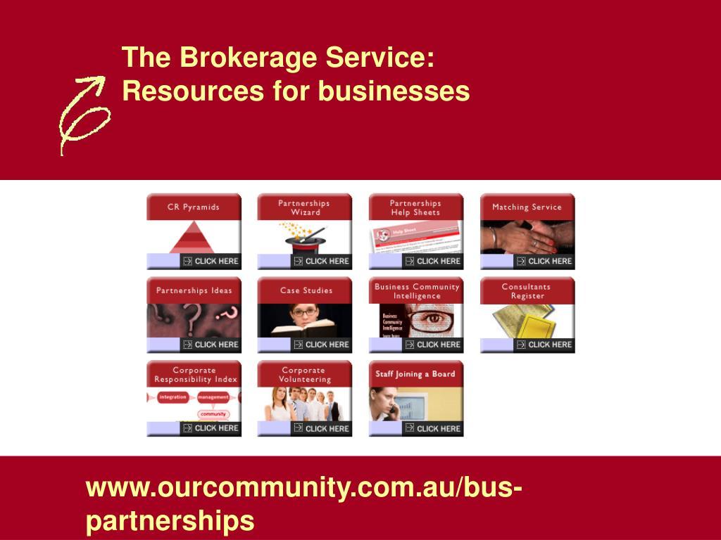 The Brokerage Service: