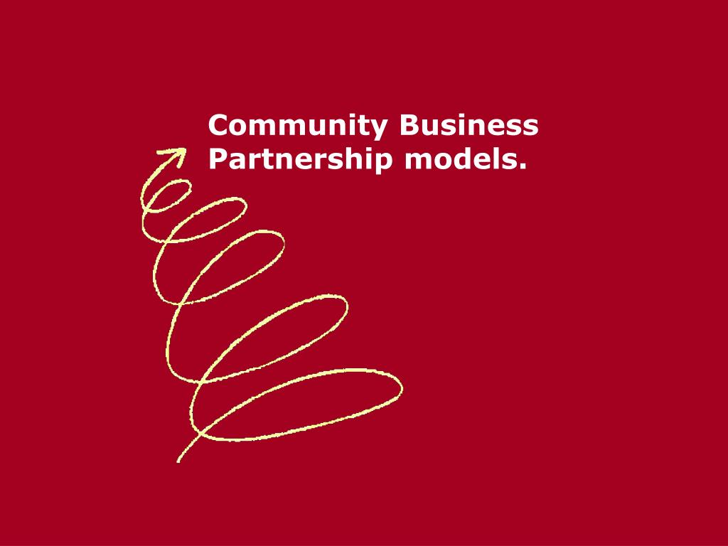 Community Business Partnership models.